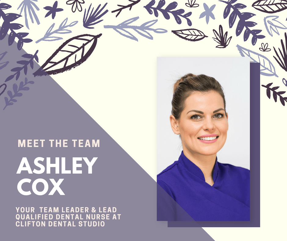 Ashley Cox Team Leader & Lead Qualified Dental Nurse