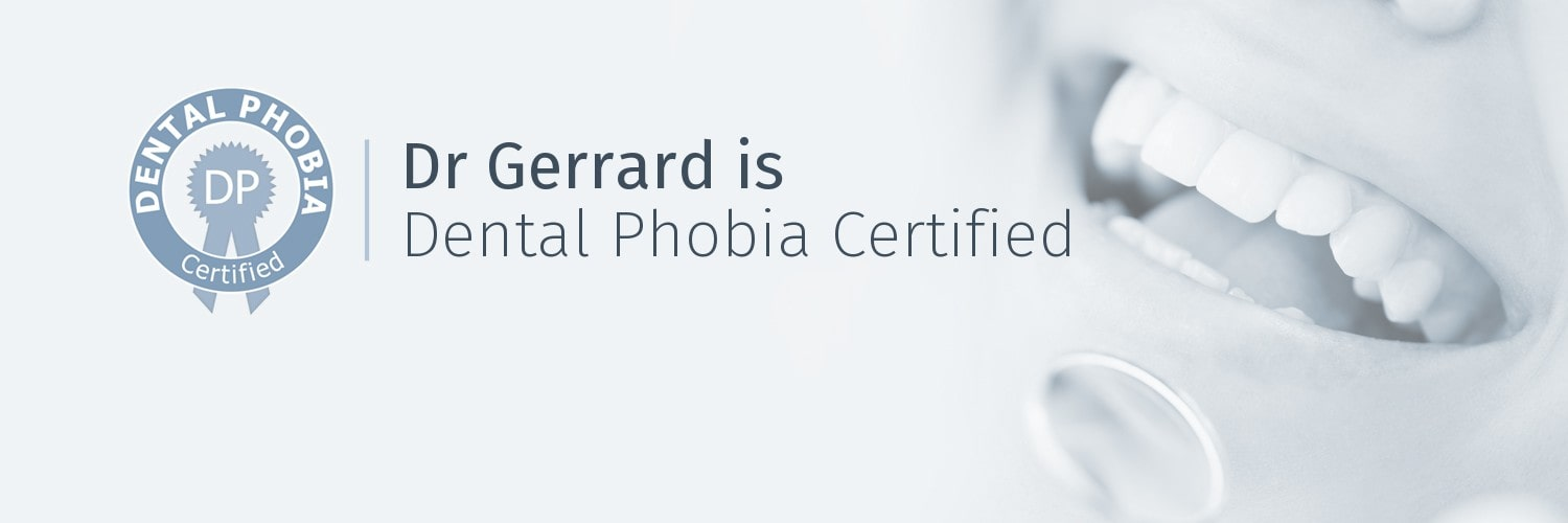 Gerrard-is-dental phobia certified
